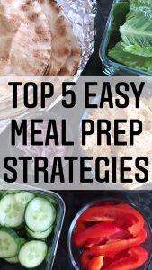 TOP 5 EASY MEAL PREP STRATEGIES